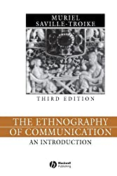 The Ethnography Of Communication: An Introduction (Language in Society) by Muriel Saville-Troike (2002-12-13)