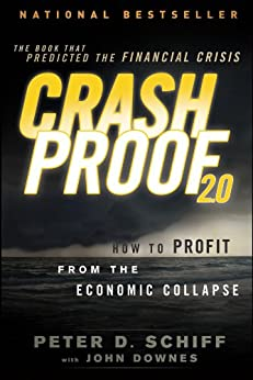 Crash Proof 2.0: How to Profit From the Economic Collapse de [Schiff, Peter D.]