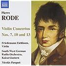 Pierre Rode : Concertos pour violon n� 7, n� 10 et n� 13