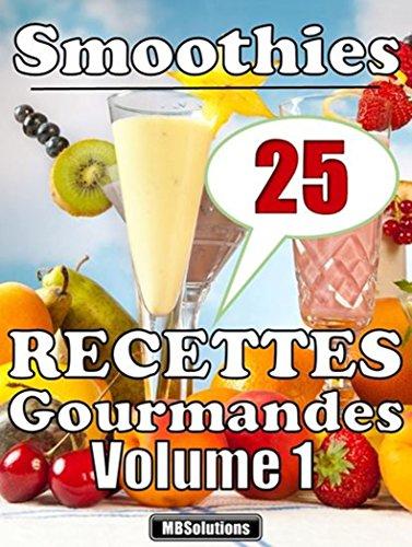 Couverture du livre Smoothies minceur gourmands - Smoothies avec ou sans alcool: 25 recettes de smoothies-cocktails pour les brunchs, les apéros ou les desserts (Les petits livres MarieBo Solutions (T2))
