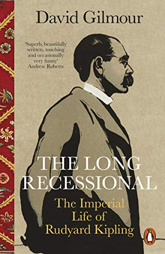 The Long Recessional: The Imperial Life of Rudyard Kipling ...