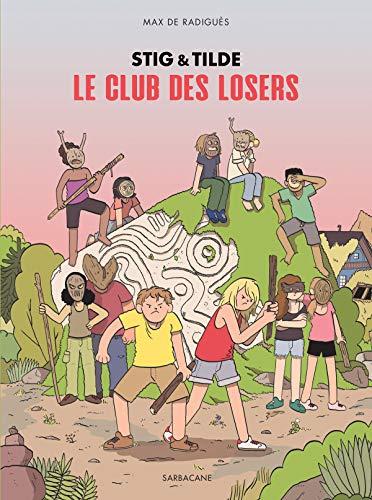 Stig & Tilde (3) : Le club des losers