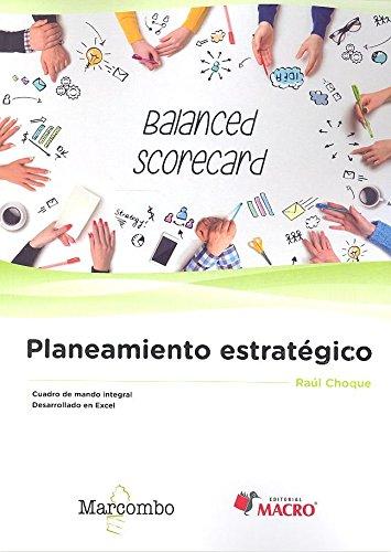 Planeamiento estratgico: Utilizando el Cuadro de Mando Integral (Balanced Scorecard)