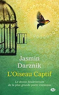 L'oiseau captif par Jasmin Darznik