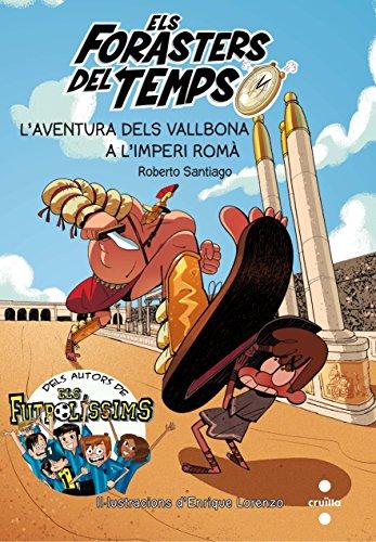 Els Forasters del temps 3: L'aventura dels Vallbona  a l'Imperi Romà (Los Forasteros del Tiempo) por Roberto Santiago