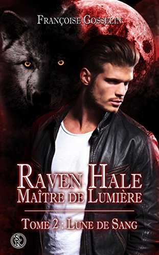 Livre en ligne download pdf gratuit Raven Hale 2: Lune de Sang PDF B0182BCDTY