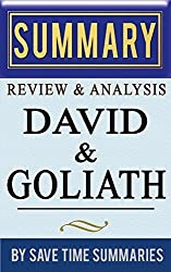 Book Summary, Review & Analysis: David and Goliath: Underdogs, Misfits, And The Art of Battling Giants (A Summary, Review & Analysis) by Save Time Summaries (2013-12-18)