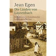 Die Linden von Lautenbach: Eine deutsch-französische Lebensgeschichte