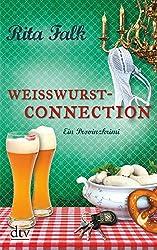 Weißwurstconnection: Der achte Fall für den Eberhofer Ein Provinzkrimi (Franz Eberhofer)