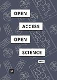 Von Open Access zu Open Science: Zum Wandel digitaler Kulturen der wissenschaftlichen Kommunikation