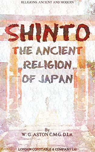 Shinto: The ancient religion of Japan (English Edition) por William George Aston