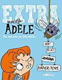 Extra Mortelle Adèle, Tome 1 : Une nuit avec ma baby-sittrice