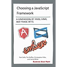 Choosing a JavaScript Framework: A comparison of pros, cons, and trade-offs