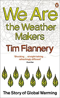 We are the Weather Makers: The Story of Global Warming by [Flannery, Tim]
