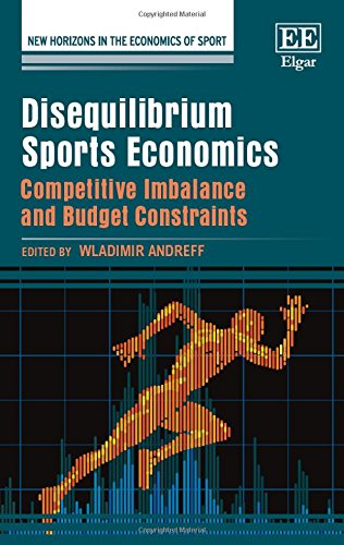 Disequilibrium sports economics : competitive imbalance and budget constraints / ed. by Wladimir Andreff | Andreff, Wladimir