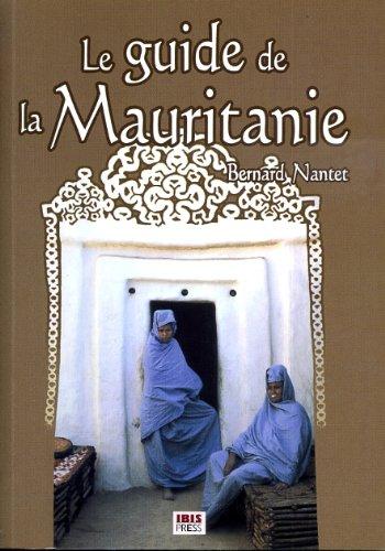 Le Guide de la Mauritanie : Sur les traces des nomades