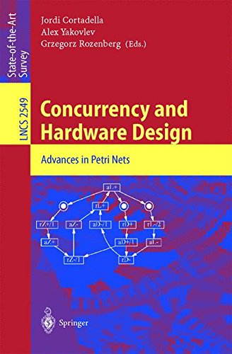 Concurrency and Hardware Design: Advances in Petri Nets (Lecture Notes in Computer Science)