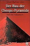 Der Bau der Cheopspyramide: Nach der Rampenzeit - Heribert Illig