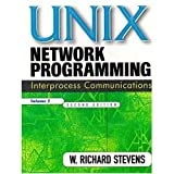 Unix Network Programming, Vol.2, Interprocess Communication (Prentice Hall (engl. Titel)) by W. Richard Stevens (1998-11-03)