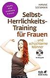 Selbst-Herrlichkeits-Training für Frauen: und schüchterne Männer (Fachratgeber Klett-Cotta/Hilfe aus eigener Kraft)