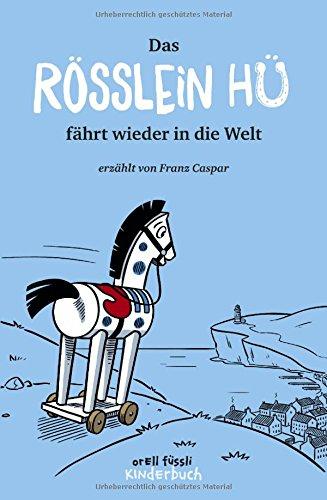 Preisvergleich Produktbild Das Rösslein Hü fährt wieder in die Welt: Band 2