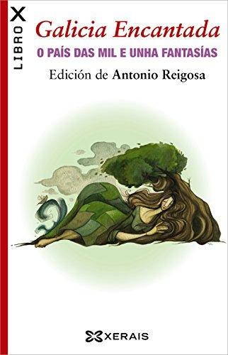 Descargar Libro Galicia Encantada: O país das mil e unha fantasías (Edición Literaria - Librox) de Antonio Reigosa