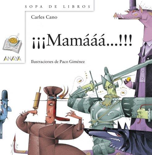¡¡¡Mamááá!!! (Literatura Infantil (6-11 Años) - Sopa De Libros) por Carles Cano