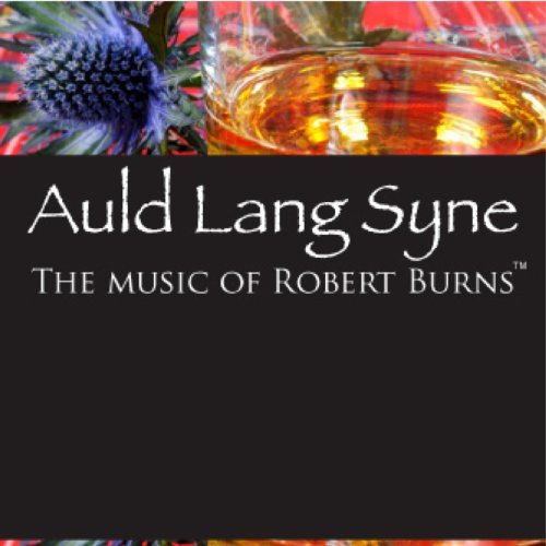 Auld Lang Syne: The Music Of R...