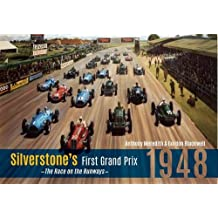 Silverstone's First Grand Prix: 1948 the Race on the Runways