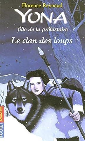 Yona, fille de la préhistoire - Le clan des loups (01)