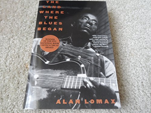 Land Where the Blues Began, The by Alan Lomax (1993-05-18)