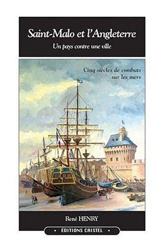 Saint-Malo et l'Angleterre : un pays contre une ville : cinq siècles de combats