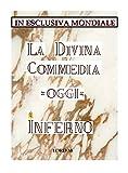 La Divina Commedia - Oggi - Inferno: In esclusiva mondiale