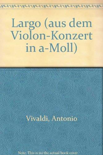 Vivaldi, Antonio: Largo aus dem Violinkonzert a-Moll : für Mundharmonika Herold, Helmuth, Arr.