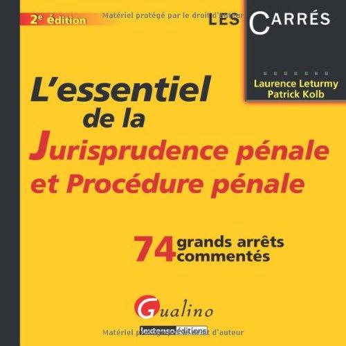 L'essentiel de la jurisprudence pénale et Procédure pénale par Laurence Leturmy, Patrick Kolb