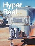 Hyper Real: Die Passion des Realen in Malerei und Fotografie -