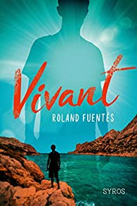 Vivant par Roland Fuentès