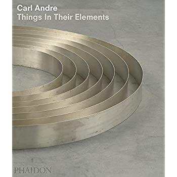 Carl Andre, things in their elements