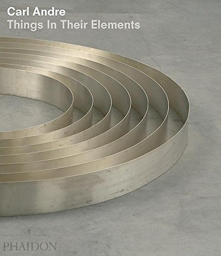 Carl Andre, things in their elements par ALISTAIR RIDER