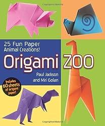 Origami Zoo: 25 Fun Paper Animal Creations! by Paul Jackson (2011-03-01)