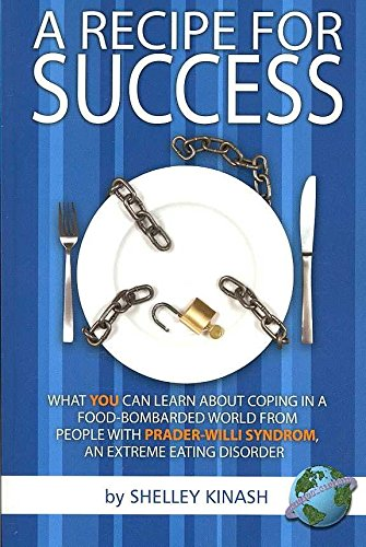 [A Recipe for Success: What You Can Learn About Coping in a Food-bombarded World from People with Prader-Willi Syndrome, an Extreme Eating Disorder] (By: Shelley Kinash) [published: April, 2008]
