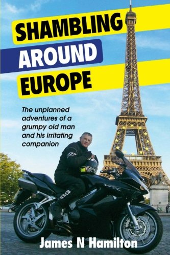 Shambling around Europe: The unplanned adventures of a grumpy old man and his irritating companion