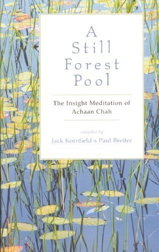 by Achaan Chah, Paul Breiter, Ajahn Chah A Still Forest Pool: The Insight Meditation of Achaan Chah (Quest Book) (2004) Paperback