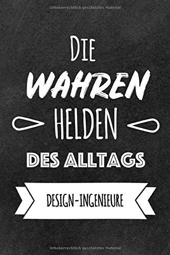Helden des Alltags Design-Ingenieure: Das perfekte Notizbuch für alle Design-Ingenieure | Geschenk & Geschenkidee | Lustiges Design | Notizbuch mit 120 Seiten (Liniert) - 6x9