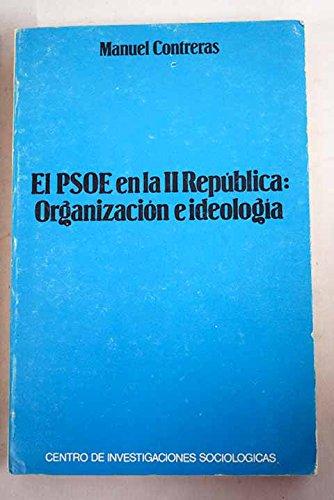 El PSOE en la II República: Organización e ideología (Monografías)