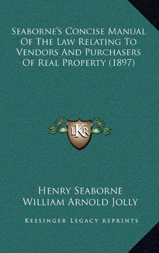 Seaborne's Concise Manual of the Law Relating to Vendors and Purchasers of Real Property (1897)