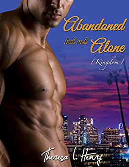 Abandoned but not Alone (Kingdom Book 1) by [Henry, Theresa L.]