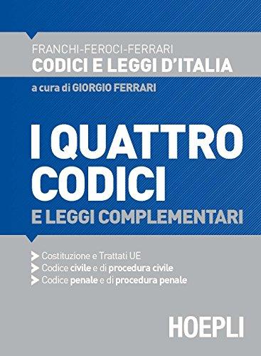 I quattro codici 2016 e leggi complementari. Costituzione e trattati UE. Codice civile e di procedura civile. Codice penale e di procedura penale