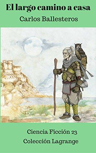 El largo camino a casa: Tercer libro de la serie la Flota perdida (Colección Lagrange nº 23)