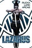 [Lazarus: Book 1] (By (artist) Michael Lark , By (artist) Owen Freeman , By (author) Greg Rucka) [published: December, 2014]